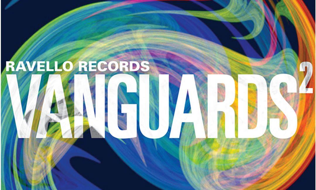 Vanguards Volume 2 – Ravello Records